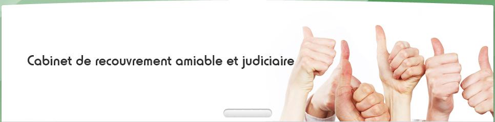 recouvrement amiable judiciaire conseil localisation d u00e9biteurs